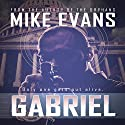 Gabriel: Only One Gets out Alive (       UNABRIDGED) by Mike Evans, Shaun Phelps Narrated by Jack Wallen, Jr.