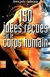 echange, troc Christian Camara, Claudine Gaston - 150 idées reçues sur le corps humain