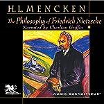 The Philosophy of Friedrich Nietzsche | Henry Louis Mencken