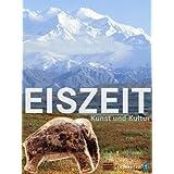 """Eiszeit: Kunst und Kulturvon """"Arch�ologisches..."""""""