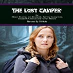 The Lost Camper | Allison Bruning,Jon Broderick,Tammy Young Coté,Elizabeth A. Garcia,Haven Malone