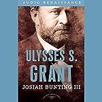 Ulysses S. Grant | Josiah Bunting III