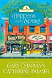 It Happens Every Spring (The... - Catherine Palmer, Gary Chapman