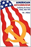 img - for American Anti-Communism: Combating the Enemy Within, 1830-1970 (The American Moment) by Heale, M. J.(October 1, 1990) Paperback book / textbook / text book