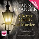 A Better Quality of Murder Audiobook by Ann Granger Narrated by Laurence Kennedy, Maggie Mash