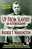 Up From Slavery : An Autobiography : President Barack Obama Commemorative Collectors Edition