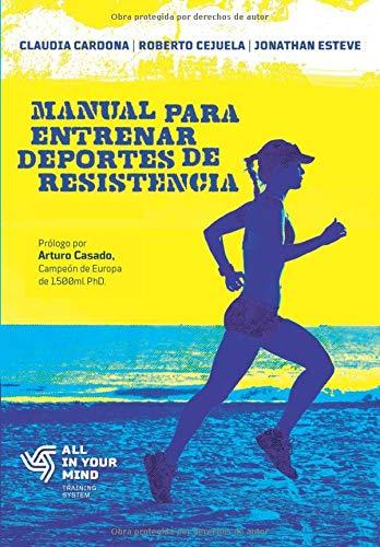 Manual para Entrenar Deportes de Resistencia  [Esteve, Jonathan - Cardona, Claudia - Cejuela, Roberto] (Tapa Blanda)