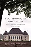 img - for Law, Ideology, and Collegiality: Judicial Behaviour in the Supreme Court of Canada book / textbook / text book