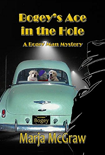 Marja McGraw - Bogey's Ace in the Hole: A Bogey Man Mystery (The Bogey Man Mysteries Book 2)