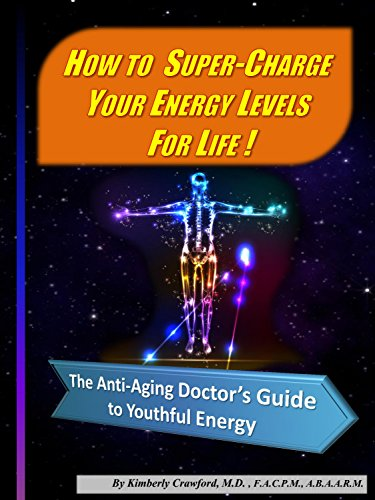 How To Super-Charge Your Energy Levels For Life!: The Anti-aging doctor's guide to youthful energy (Super Charge Energy compare prices)