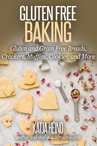 Gluten Free Baking: Gluten and Grain Free Breads, Crackers, Muffins, and More by Katja Heino