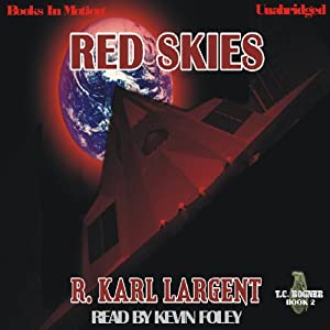 Red Skies: T.C. Bogner, 2 | [R. Karl Largent]