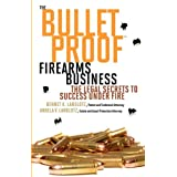 The Bulletproof Firearms Business