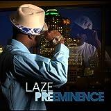 Preeminence by Laze (2011-07-05?