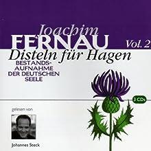 Disteln für Hagen. Vol. 2 Hörbuch von Joachim Fernau Gesprochen von: Johannes Steck