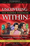 img - for By Kayode Taiwo Uncovering the Hidden Stranger Within: Answering the Question of Identity (2nd Second Edition) [Paperback] book / textbook / text book
