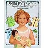 img - for [(Classic Shirley Temple Paper Dolls in Full Colour )] [Author: Grayce Piemontesi] [Mar-2003] book / textbook / text book