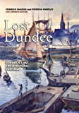 img - for Lost Dundee: Dundee's Lost Architectural Heritage book / textbook / text book