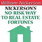 Nickerson's No-Risk Way to Real Estate Fortunes Hörbuch von William Nickerson Gesprochen von: Troy W. Hudson