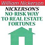 Nickerson's No-Risk Way to Real Estate Fortunes | William Nickerson