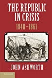 img - for The Republic in Crisis, 1848-1861 book / textbook / text book