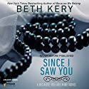 Since I Saw You: Because You Are Mine, Book 4 Audiobook by Beth Kery Narrated by Brianna Bronte