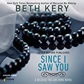 Since I Saw You: Because You Are Mine, Book 4 | [Beth Kery]
