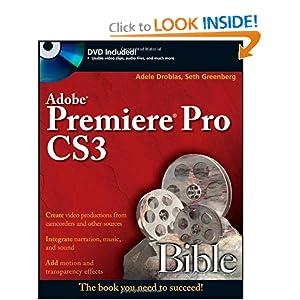 Adobe Premiere Pro CS3 Bible (Bible (Wiley)) Adele Droblas and Seth Greenberg