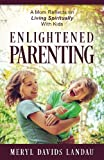 Enlightened Parenting: A Mom Reflects on Living Spiritually With Kids