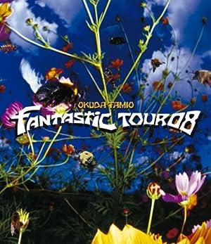 okuda tamio FANTASTIC TOUR 08 [Blu-ray]