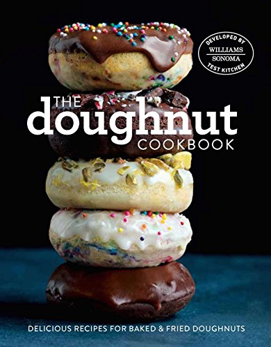 The Doughnut Cookbook: Easy Recipes for Baked and Fried Doughnuts by Williams-Sonoma Test Kitchen
