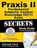 Praxis II Fundamental Subjects: Content Knowledge (5511) Exam Secrets