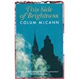 This Side Of Brightnessby Colum McCann