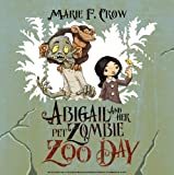 Abigail and Her Pet Zombie: Zoo Day: An Illustrated Children's Beginner Reader Perfect For Bedtime Story (Book 2)
