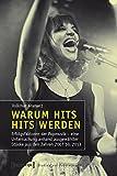 Image de Warum Hits Hits werden: Erfolgsfaktoren der Popmusik. Eine Untersuchung erfolgreicher Songs und exem