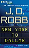 New York to Dallas: An In Death Novel (In Death Series)