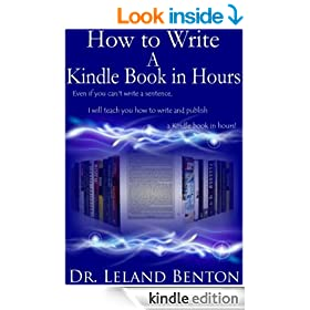 How to Write A Kindle Book in Hours - It's about Quality Not Quantity (Publishing and Ebooks 1)