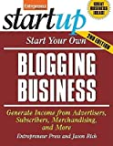 img - for Start Your Own Blogging Business: Generate Income from Advertisers, Subscibers, Merchandising, and More   [START YOUR OWN BLOGGING BUS-2E] [Paperback] book / textbook / text book