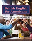 img - for British English for Americans: From Both Sides book / textbook / text book