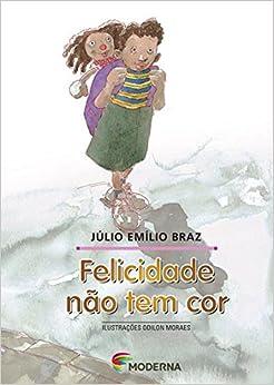 Felicidade não Tem Cor - Coleção Girassol (Em Portuguese do Brasil