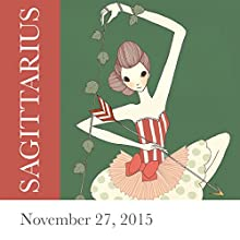 Sagittarius: November 27, 2015  by Tali Edut, Ophira Edut Narrated by Lesa Wilson
