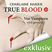 Vor Vampiren wird gewarnt (True Blood 10) | Charlaine Harris