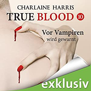 Vor Vampiren wird gewarnt (True Blood 10) Audiobook