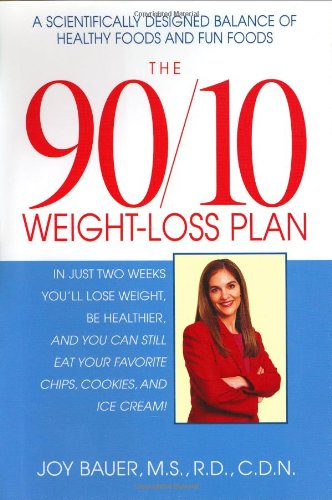 The 90/10 Weight-Loss Plan: A Scientifically Desinged Balance Of Healthy Foods And Fun Foods