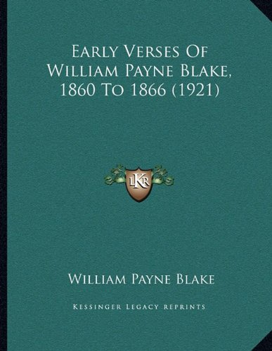 Early Verses of William Payne Blake, 1860 to 1866 (1921)