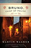 Bruno, Chief of Police: A Novel of the French Countryside (030745469X) by Walker, Martin