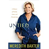 Untied: A Memoir of Family, Fame, and Floundering ~ Meredith Baxter