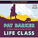 Life Class Audiobook by Pat Barker Narrated by Russell Boulter