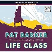 Life Class | Pat Barker