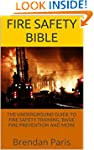 Fire Safety Bible: The Underground Gu...